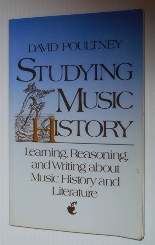 9780138588601: Studying Music History: Learning, Reasoning, and Writing About Music History and Literature
