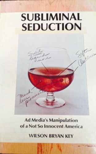 9780138590901: Subliminal Seduction; Ad Media's Manipulation of a Not So Innocent America.