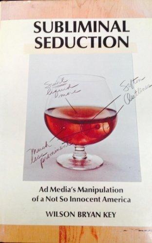 9780138590901: Subliminal Seduction; Ad Media's Manipulation of a Not So Innocent America.