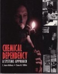 9780138592998: Chemical Dependency: A Systems Approach