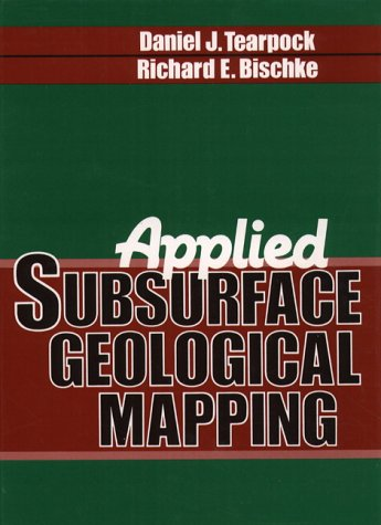 Applied Subsurface Geological Mapping: Tearpock, Daniel J.;