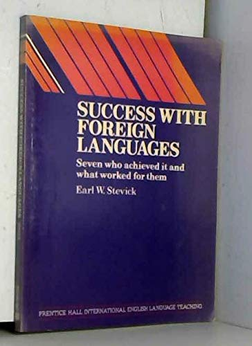 9780138602895: Success With Foreign Languages: Seven Who Achieved It and What Worked for Them (Prentice-Hall International Language Teaching Methodology Series. Te)