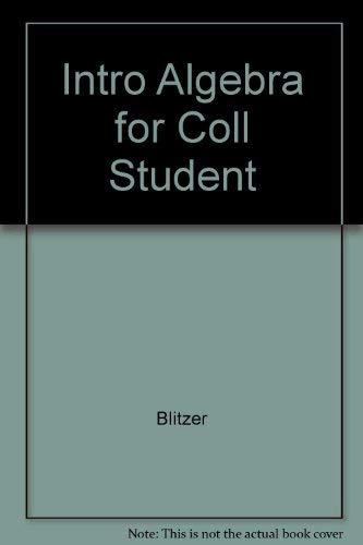Intro Algebra for Coll Student (0138604126) by Blitzer, Robert
