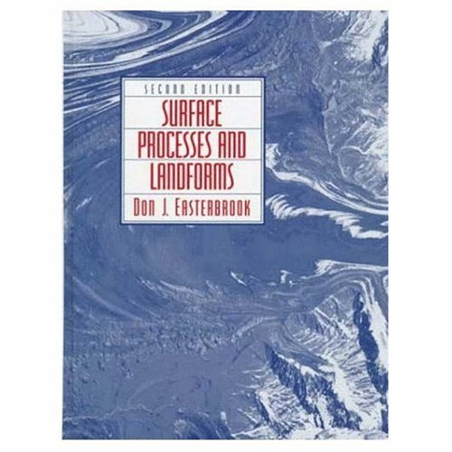 Surface Processes and Landforms 2nd Edition: Easterbrook, Don J.