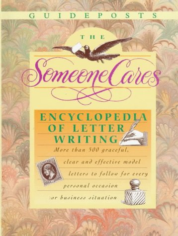 9780138615437: The Someone Cares Encyclopedia of Letter Writing: Hundreds of Graceful, Clear, and Effective Model Letters to Follow for Every Personal Occasion or Bu