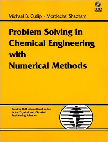 9780138625665: Problem Solving in Chemical Engineering with Numerical Methods (Prentice-Hall International Series in the Physical and Chemical Engineering Sciences)
