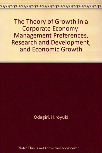 9780138631260: The Theory of Growth in a Corporate Economy: Management Preferences, Research and Development, and Economic Growth