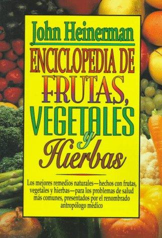 Enciclopedia de frutas, vegetales y hierbas (0138637474) by John Heinerman