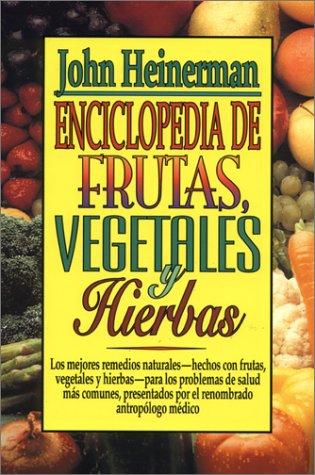 9780138637545: Enciclopedia De Frutas Vegetales Hierbas: Zz:Heinerman:Encyclopedia De Fruta
