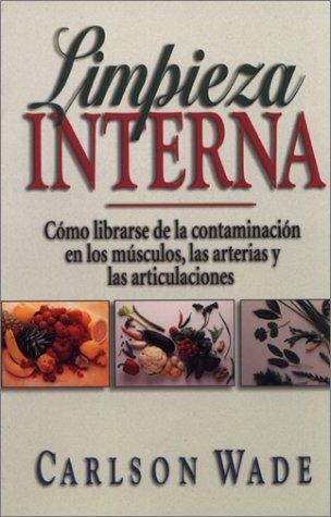 9780138637620: Limpieza interna: cómo librarse de la contaminación en los músculos, las arterias y las articulaciones