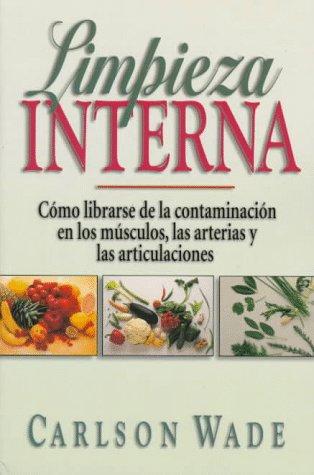 9780138637705: Limpieza interna: cómo librarse de la contaminación en los músculos, las arterias y las articulaciones