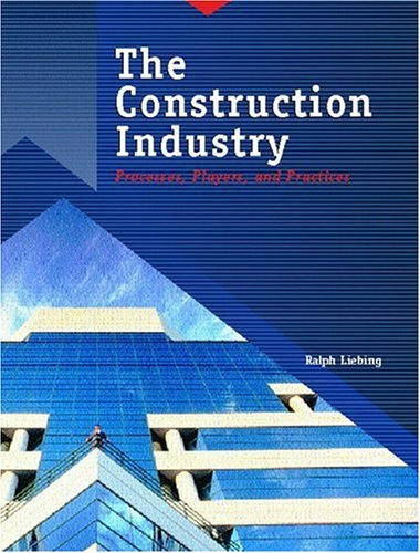 9780138638535: The Construction Industry: Processes, Players, and Practices