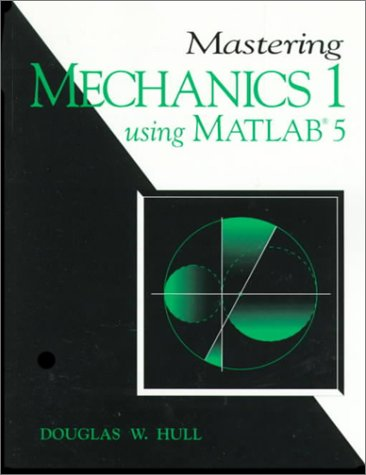 9780138640347: Mastering Mechanics I, Using MATLAB: A Guide to Statics and Strength of Materials