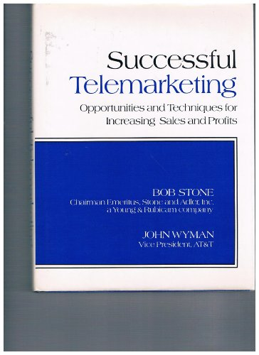 9780138738525: Successful telemarketing: Opportunities and techniques for increasing sales and profits