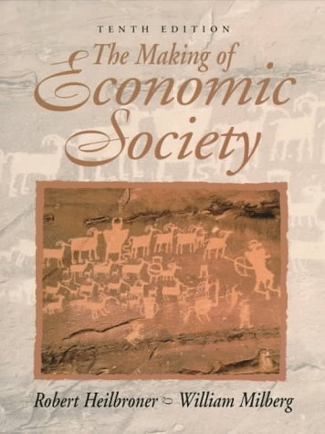 9780138747367: The Making of Economic Society (10th Edition)