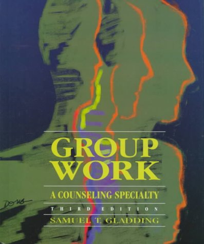 9780138755430: Group Work: A Counseling Specialty (3rd Edition)