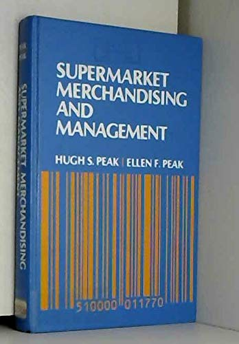 Supermarket Merchandising and Management: Peak, Hugh S.,