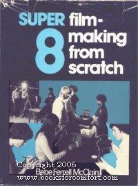 9780138761288: Super 8 Filmmaking from Scratch