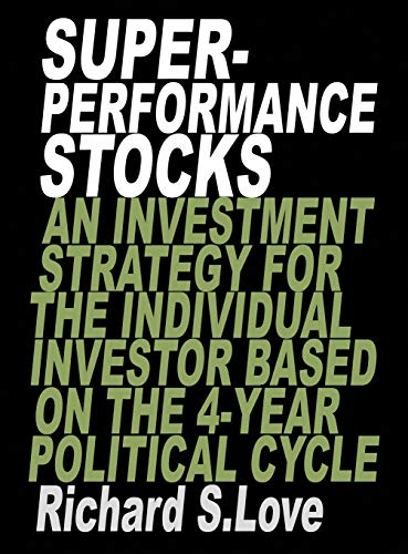 9780138761516: Superperformance stocks: An investment strategy for the individual investor based on the 4-year political cycle