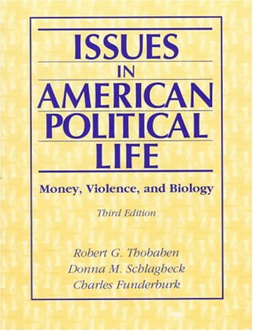 9780138763503: Issues in American Political Life: Money, Violence, and Biology (3rd Edition)