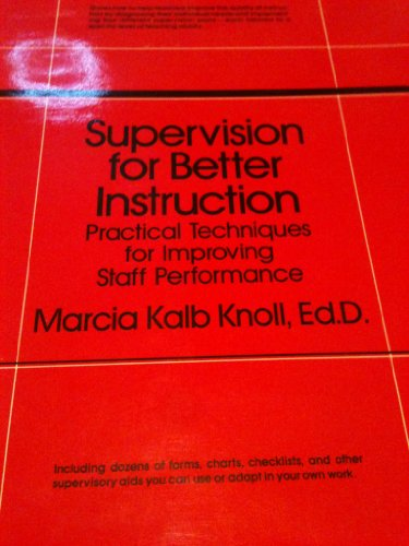 9780138764265: Supervision for Better Instruction: Practical Techniques for Improving Staff Performance