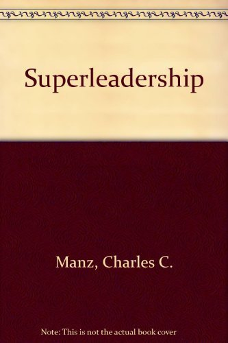 9780138765170: Superleadership: Leading Others to Lead Themselves