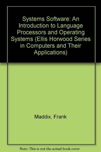 9780138777135: Systems Software: An Introduction to Language Processors and Operating Systems (Ellis Horwood Series in Computers and Their Applications)