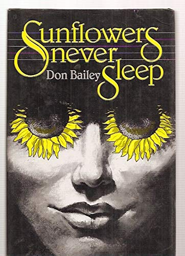 Sunflowers Never Sleep: Bailey, Don