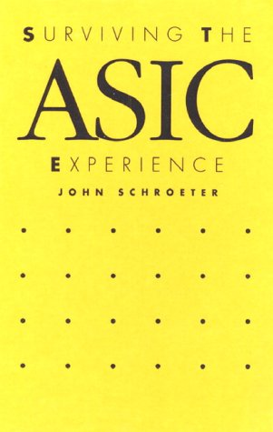 Surviving the Asic Experience: John Schroeter