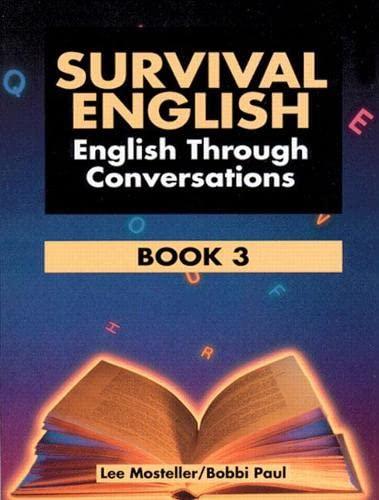 Survival English: English Through Conversations, Book 3,: Lee Mosteller, Bobbi