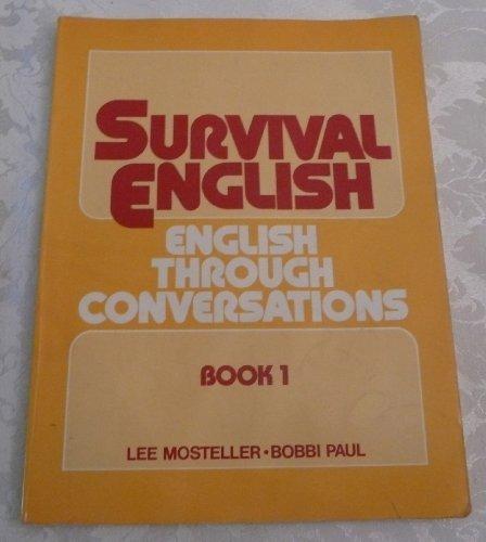 Survival English: English Through Conversations: Lee Mosteller, Bobbi