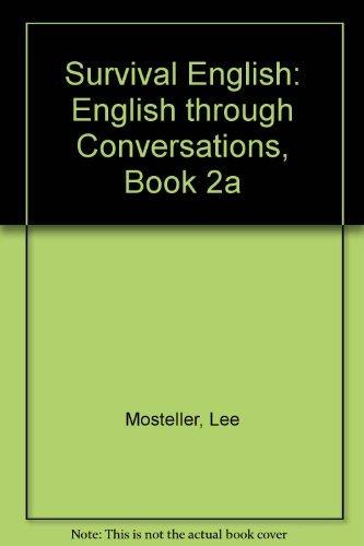 9780138792305: Survival English: English Through Conversations, Book 2a