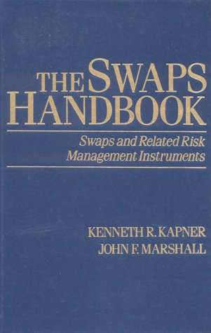 The Swaps Handbook: Swaps and Related Risk: Kapner, Kenneth R.,