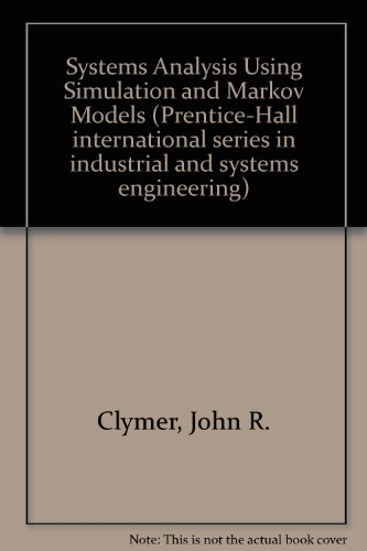 Systems Analysis Using Simulation and Markov Models: John R. Clymer