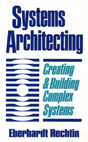 9780138803452: Systems Architecting: Creating Building Complex Systems