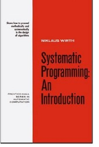 9780138803698: Systematic Programming: An Introduction (Prentice-Hall series in automatic computation)