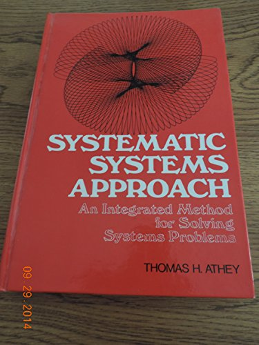 9780138809140: Systematic Systems Approach: An Integrated Method for Solving Systems Problems