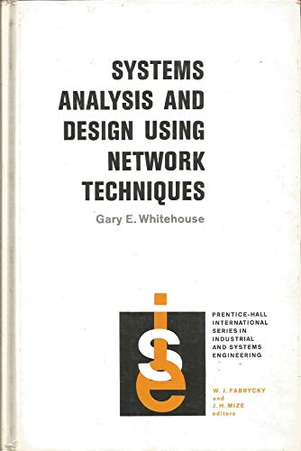 9780138814748: Systems Analysis and Design Using Network Techniques (Prentice-Hall international series in industrial and systems engineering)