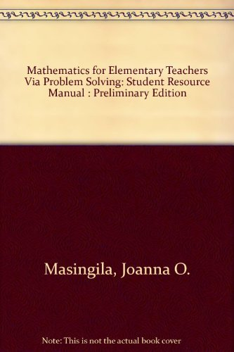 9780138891978: Mathematics for Elementary Teachers Via Problem Solving: Student Resource Manual : Preliminary Edition