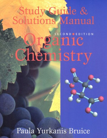 Organic chemistry by paula bruice abebooks organic chemistry study guide solutions manual paula yurkanis bruice fandeluxe Choice Image
