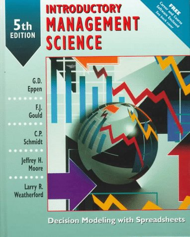 Introductory Management Science : Decision Modeling With: F. J. Gould,