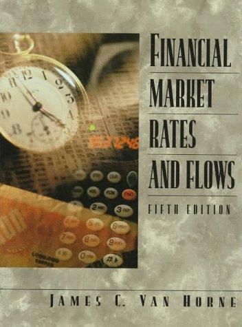 Financial Market Rates and Flows: James C. Van