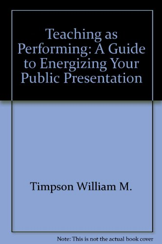 9780138913748: Teaching as Performing: A Guide to Energizing Your Public Presentation