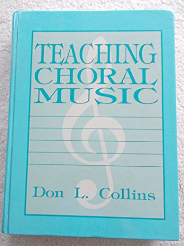 9780138914905: Teaching Choral Music