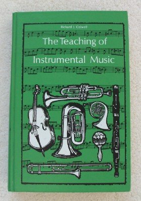 9780138931315: The Teaching of Instrumental Music