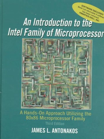 9780138934392: Introduction to the Intel Family of Microprocessors: A Hands-On Approach Utilizing the 80x86 Microprocessor Family (3rd Edition)