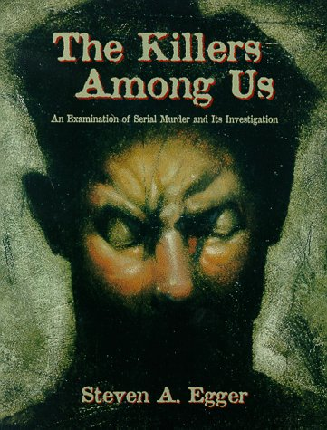 9780138947347: The Killers among Us: An Examination of Serial Murder and Its Investigation