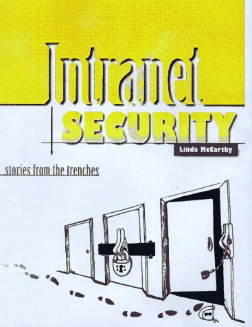 9780138947590: Intranet Security - Stories from the Trenches (Sun Microsystems Press)