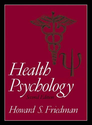 Health Psychology (2nd Edition): Howard S. Friedman