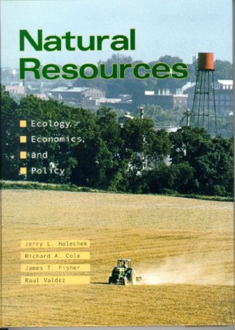 Natural Resources: Ecology, Economics, and Policy: Richard A. Cole,